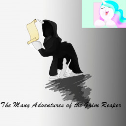 The Many Adventures Of The Grim Reaper Fimfiction