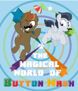 The Magical World Of Button Mash Fimfiction