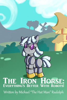 The Iron Horse: Everything's Better With Robots!