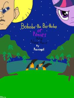 Bobobo Bo Bo Bobo Of Ponies And Nose Hair Fimfiction